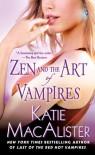 Zen and the Art of Vampires (Dark Ones, Book 6) - Katie MacAlister