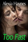 Too Fast (Too Fast series) - Alexia Haynes