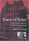 Tower of Babel: The Evidence Against the New Creationism - Robert T. Pennock