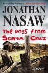 The Boys from Santa Cruz - Jonathan Nasaw