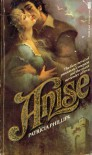 Anise - Patricia Phillips