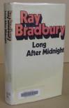 Long After Midnight - Ray Bradbury