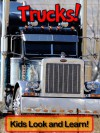 Trucks! Learn About Trucks and Enjoy Colorful Pictures - Look and Learn! (50+ Photos of Trucks) - Becky Wolff