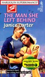 The Man She Left Behind (Harlequin Superromance, # 779) - Janice Carter