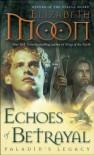 Echoes of Betrayal: Paladin's Legacy - Elizabeth Moon