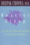 Restful Sleep: The Complete Mind/Body Program for Overcoming Insomnia - Deepak Chopra M.D.
