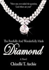 The Fearfully and Wonderfully Made Diamond - Chizelle T. Archie