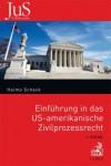Einführung in das US-amerikanische Zivilprozessrecht - Haimo Schack