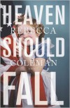 Heaven Should Fall - Rebecca Coleman