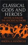 Classical Gods Heroe - Rhoda A. Hendricks, Rhoda Hendericks