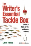 The Writer's Essential Tackle Box: Getting a Hook on the Publishing Industry - Lynn Price