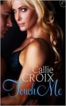 Touch Me - Callie Croix