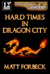 Hard Times in Dragon City - Matt Forbeck