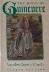 The Book of Guinevere: Legendary Queen of Camelot - Andrea Hopkins
