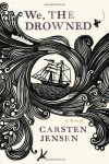 We, the Drowned - Carsten Jensen