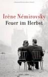 Feuer im Herbst: Roman - Irène Némirovsky