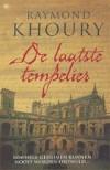 De Laatste Tempelier  - Raymond Khoury