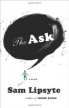 The Ask - Sam Lipsyte