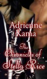 The Chronicles of Stella Rice - Adrienne Kama