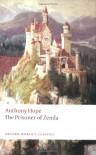 The Prisoner of Zenda (Oxford World's Classics) - Anthony Hope, Tony Watkins