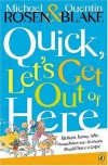 Quick, Let's Get Out of Here - Michael Rosen, Quentin Blake