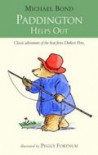 Paddington Helps Out - Michael Bond, Peggy Fortnum