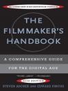 The Filmmaker's Handbook: A Comprehensive Guide for the Digital Age - Steven Ascher