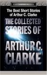 The Best Short Stories of Arthur C. Clarke: The Collected Stories of Arthur C. Clarke - Arthur C. Clarke, Maxwell Caulfield, Emily Woof