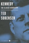 Kennedy: The Classic Biography: Deluxe Modern Classic - Theodore C. Sorensen