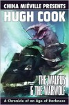 The Walrus and the Warwolf - Hugh Cook,  China Mieville