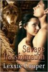 Savage Transformation - Lexxie Couper