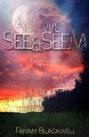 All We See & Seem: A Timber Wolves Novella - Tammy Blackwell