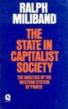 The State in Capitalist Society: The Analysis of the Western System of Power - Ralph Milliband