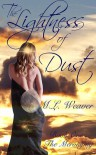 The Lightness of Dust (The Meronymy, #1) - M.L. Weaver