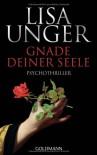 Gnade deiner Seele: Psychothriller - Lisa Unger