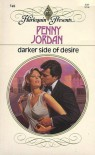 Darker Side Of Desire (Harlequin Presents, No. 746) - Penny Jordan