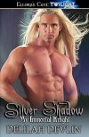 Silver Shadow (My Immortal Knight, Book 5 & 6) - Delilah Devlin