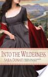 Into the Wilderness - Sara Donati