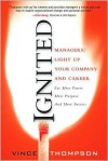 Ignited: Managers! Light Up Your Company and Career for More Power More Purpose and More Success - Vince Thompson