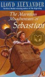 The Marvelous Misadventures Of Sebastian - Lloyd Alexander