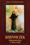 Dzienniczek siostry Faustyny Kowalskiej Miłosierdzie Boże w duszy mojej - Faustyna Kowalska