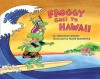 Froggy Goes to Hawaii - Jonathan London, Frank Remkiewicz