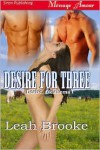 Desire For Three [Desire, Oklahoma 1] - Leah Brooke