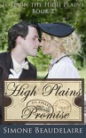 High Plains Promise (Love on the High Plains Book 2) - Simone Beaudelaire