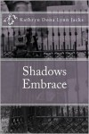 Shadows Embrace: A Vampire's Tale - Kathryn Dona Lynn Jacks