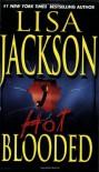 Hot Blooded - Lisa Jackson