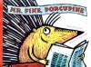 Mr. Fine, Porcupine - Fanny Joly, Remi Saillard