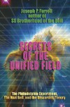 Secrets of the Unified Field: The Philadelphia Experiment, the Nazi Bell, and the Discarded Theory - Joseph P. Farrell