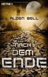Nach dem Ende - Alden Bell, Friedrich Mader