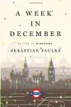A Week in December - Sebastian Faulks